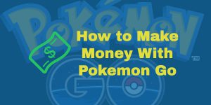 make-money-with-pokemon-go