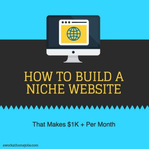How To Build A Niche Website That Makes at Least $1K Per Month