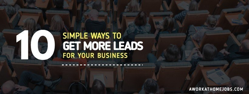 10 Simple Ways to Get More Leads For Your Business
