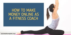 How to Make Money Online as a Fitness Coach Even Without Any Certification