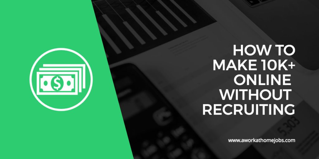make-10k-online-without-recruiting